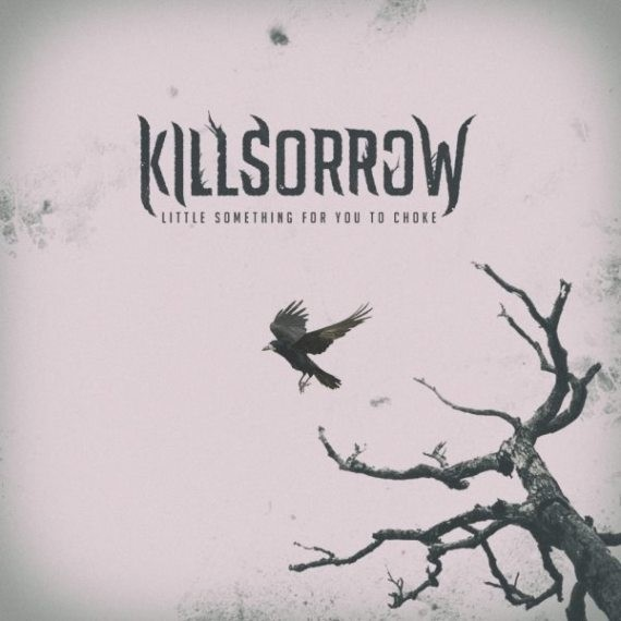 Killsorrow - Little Something For You To Choke