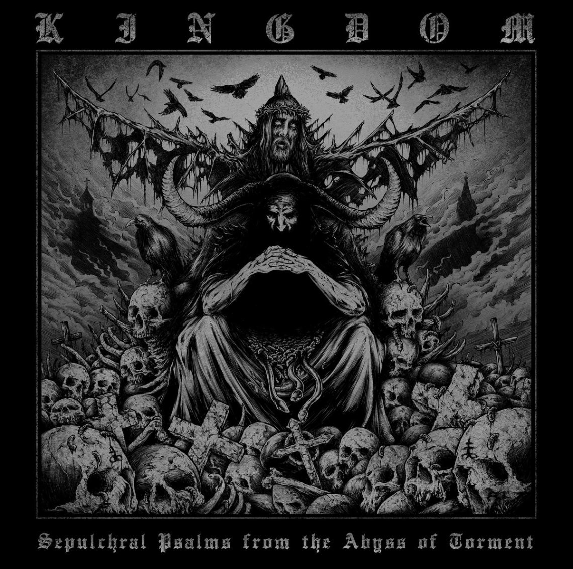 Kingdom – Sepulchral Psalms from the Abyss of Torment