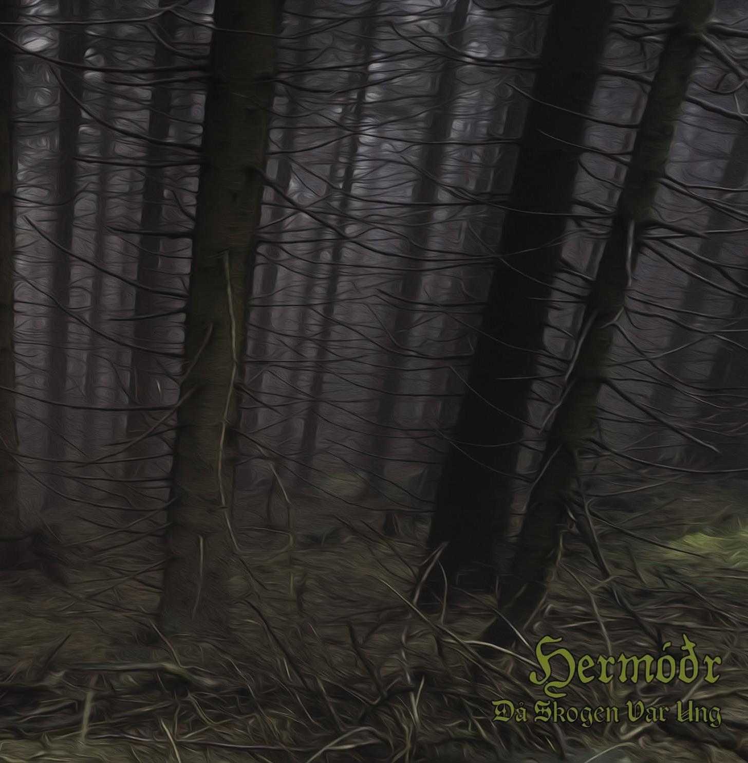 HERMÓÐR - Då Skogen Var Ung