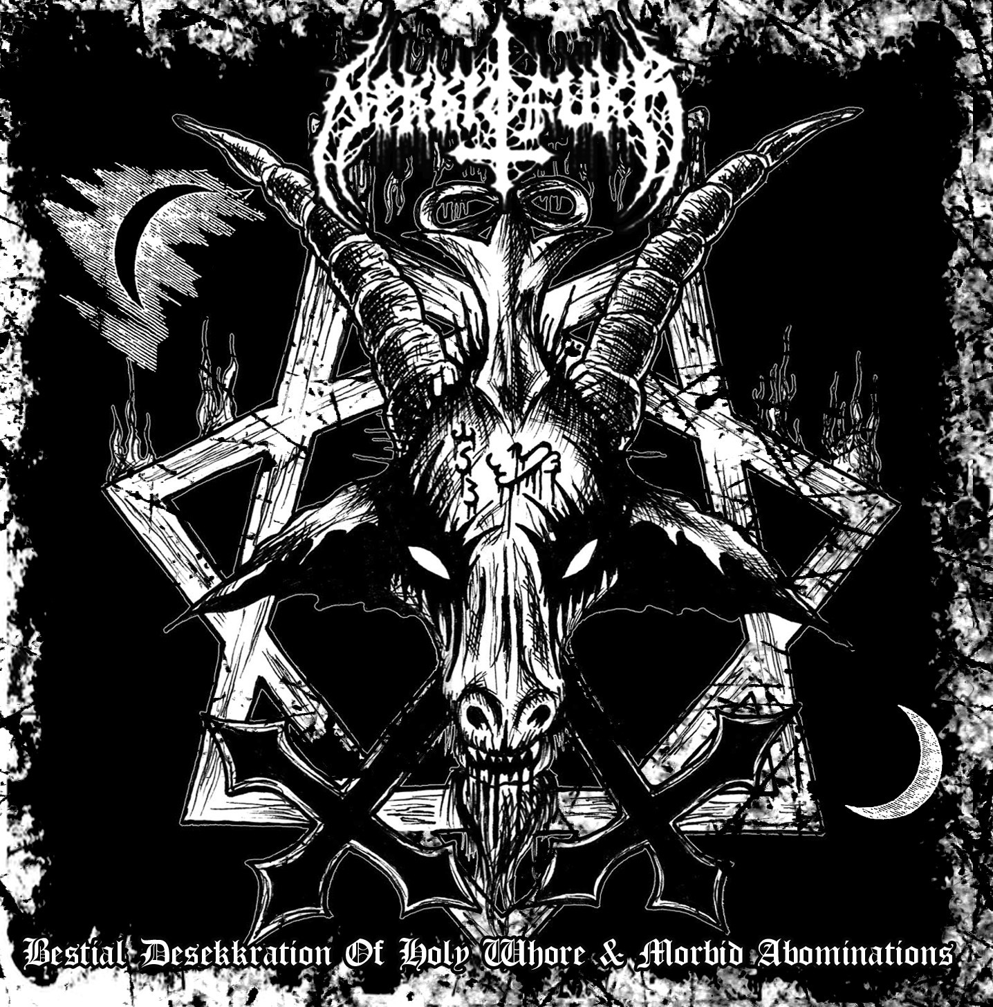 Nekkrofukk - Bestial Desekkration Of Holy Whore & Morbid Abominations