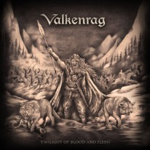 Valkenrag - Twilight Of Blood And Flash